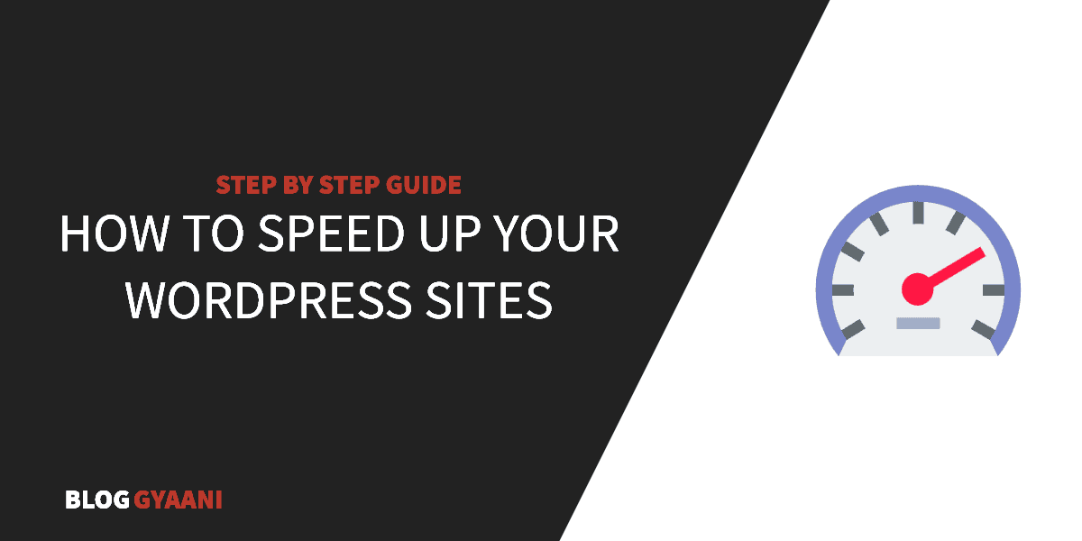 Learn How to Speed Up Your WordPress Site easily in 30 minutes.
